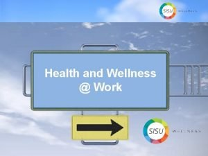 Health and Wellness Work Learning Objectives Health and