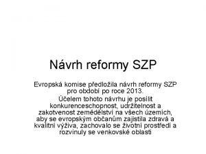 Nvrh reformy SZP Evropsk komise pedloila nvrh reformy