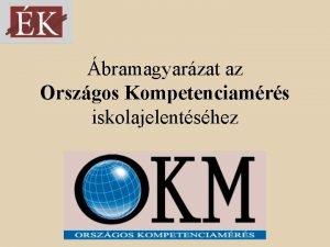 bramagyarzat az Orszgos Kompetenciamrs iskolajelentshez Iskolk sorrendje standardizlt