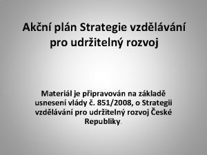 Akn pln Strategie vzdlvn pro udriteln rozvoj Materil