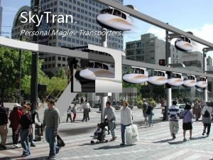 Sky Tran Personal Maglev Transporters Sky Tran Features
