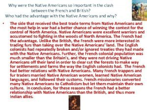 Why were the Native Americans so important in