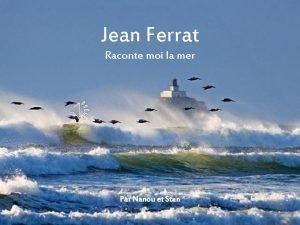 Jean Ferrat Raconte moi la mer St Thib