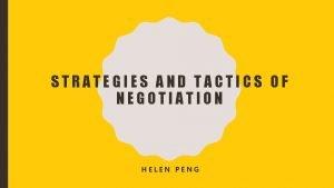 STRATEGIES AND TACTICS OF NEGOTIATION HELEN PENG CONTENTS