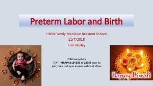Preterm Labor and Birth UNM Family Medicine Resident