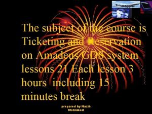 The subject of the course is Ticketing and