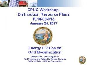 CPUC Workshop Distribution Resource Plans R 14 08