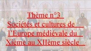 Thme n 3 Socits et cultures de lEurope