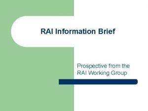 RAI Information Brief Prospective from the RAI Working