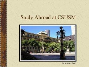 Study Abroad at CSUSM Rio de Janeiro Brazil