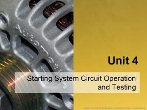 Unit 4 Starting System Circuit Operation and Testing