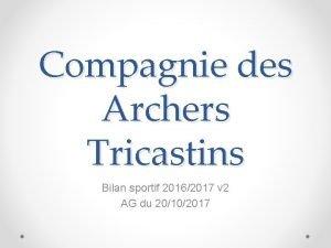 Compagnie des Archers Tricastins Bilan sportif 20162017 v