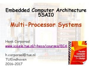 Embedded Computer Architecture 5 SAI 0 MultiProcessor Systems