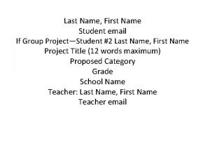 Last Name First Name Student email If Group