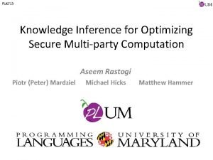 PLAS 13 Knowledge Inference for Optimizing Secure Multiparty