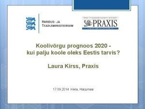 Koolivrgu prognoos 2020 kui palju koole oleks Eestis