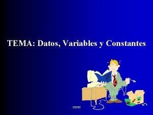 TEMA Datos Variables y Constantes ffff Tema Datos