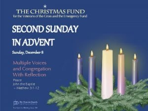 SECOND SUNDAY IN ADVENT Sunday December 8 Multiple