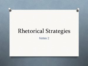 Rhetorical Strategies Notes 2 Imagery O Imagery is