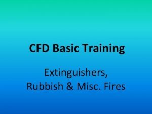 CFD Basic Training Extinguishers Rubbish Misc Fires Equipment