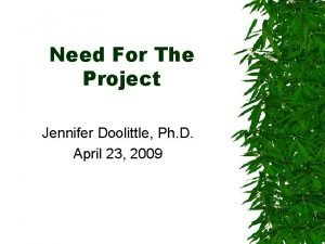 Need For The Project Jennifer Doolittle Ph D