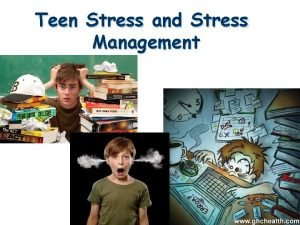 Teen Stress and Stress Management WHAT IS STRESS