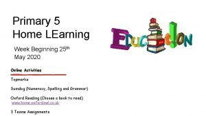 Primary 5 Home LEarning Week Beginning 25 th