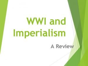 WWI and Imperialism A Review For Imperialism On