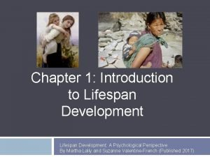 Chapter 1 Introduction to Lifespan Development A Psychological