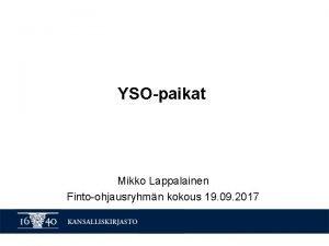YSOpaikat Mikko Lappalainen Fintoohjausryhmn kokous 19 09 2017