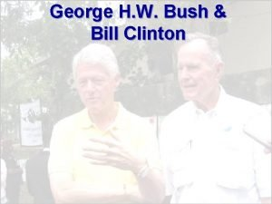 George H W Bush Bill Clinton Bush Domestic