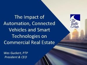 The Impact of Automation Connected Vehicles and Smart