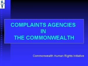 COMPLAINTS AGENCIES IN THE COMMONWEALTH Commonwealth Human Rights
