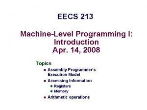 EECS 213 MachineLevel Programming I Introduction Apr 14