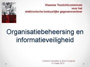 Vlaamse Toezichtcommissie voor het elektronische bestuurlijke gegevensverkeer Organisatiebeheersing