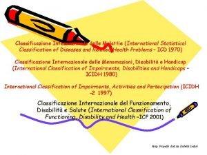 Classificazione Internazionale delle Malattie International Statistical Classification of