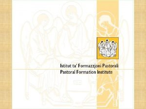 Istitut Formazzjoni Pastoral Formation Institute The Pastoral Formation