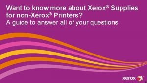 Want to know more about Xerox Supplies for