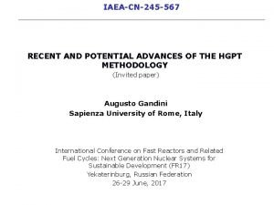 IAEACN245 567 RECENT AND POTENTIAL ADVANCES OF THE
