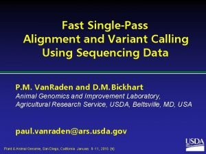 Fast SinglePass Alignment and Variant Calling Using Sequencing
