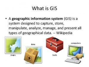 What is GIS A geographic information system GIS