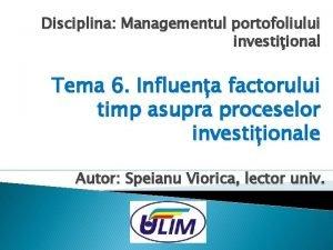 Disciplina Managementul portofoliului investiional Tema 6 Influena factorului