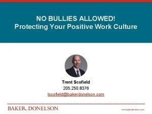 NO BULLIES ALLOWED Protecting Your Positive Work Culture