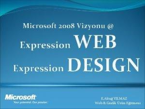 Microsoft 2008 Vizyonu WEB Expression DESIGN Expression E