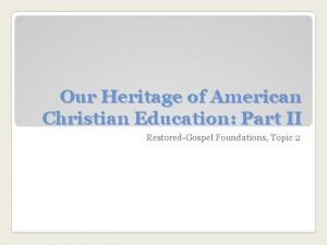 Our Heritage of American Christian Education Part II