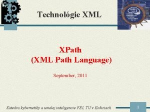 Technolgie XML XPath XML Path Language September 2011