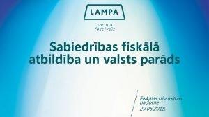Sabiedrbas fiskl atbildba un valsts pards Fiskls disciplnas