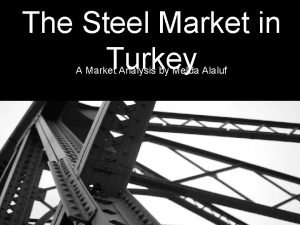 The Steel Market in Turkey A Market Analysis
