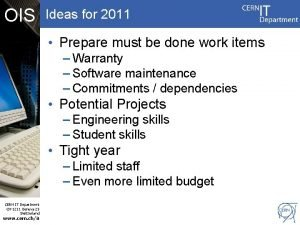 OIS Ideas for 2011 Prepare must be done