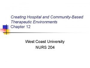 Creating Hospital and CommunityBased Therapeutic Environments Chapter 12
